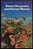 img - for Seven Serpents and Seven Moons (Texas Pan American Series) by Demetrio Aguilera-Malta (1979-08-01) book / textbook / text book