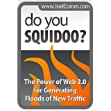 51zTeLUMd6L. AA160  Do You Squidoo? The Power of Web 2.0 for Generating Floods of New Traffic