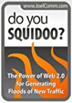 Do You Squidoo? The Power of Web 2.0...
