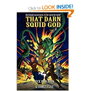 THAT DARN SQUID GOD by Nick Pollotta and James Clay