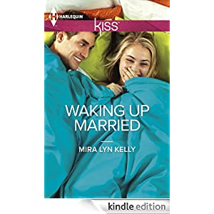 Kindle Book Bargain: Waking Up Married, by Mira Lyn Kelly