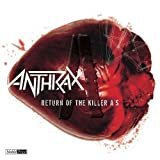 Anthrax Return of the Killer A's