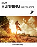 Start Running in a Few Steps (English Edition)