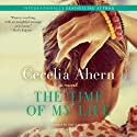 The Time of My Life: A Novel (       UNABRIDGED) by Cecelia Ahern Narrated by Amy Creighton