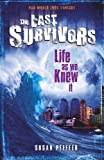 Susan Pfeffer Life As We Knew It: Our world ends tonight (The Last Survivors)