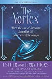 img - for The Vortex: Where the Law of Attraction Assembles All Cooperative Relationships book / textbook / text book