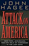 Attack On America New York, Jerusalem, And The Role Of Terrorism In The Last Days (0785265422) by Hagee, John