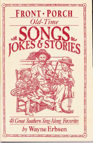 Front Porch : Old-time Songs Jokes and Stories - 48 Great Southern Sing-along Favorites