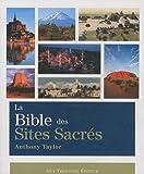 echange, troc Anthony Taylor - La Bible des sites sacrés