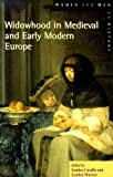 img - for Widowhood in Medieval and Early Modern Europe (Women And Men In History) book / textbook / text book