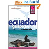 Ecuador, Galápagos: Reiseführer für individuelles Entdecken