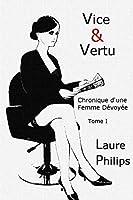 Vice & Vertu: Chronique d'une femme d�voy�e (Vice & Versa t. 1)