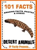 101 Facts... Desert Animals! Desert Animal Books for Kids (101 Animal Facts)