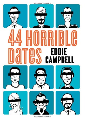 44 Horrible Dates by Eddie Campbell
