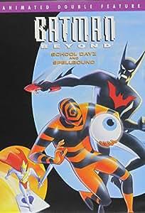 Batman Beyond - School Dayz/Spellbound (Animated Double Feature)