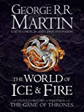 The World of Ice and Fire: The Untold History of Westeros and the Game of Thrones (Song of Ice & Fire) by George R. R. MartinElio M. Garcia Jr.Linda Antonsson