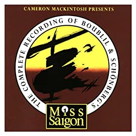 The Complete Recording of Boublil and Sch�nberg's Miss Saigon