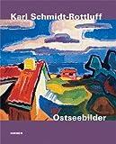 Karl Schmidt-Rottluff · Ostseebilder: Katalog zur Ausstellung in Lubeck, Kunsthalle St. Annen und Museum Behnhaus Dragerhaus - Galerie des 19. ... Brucke-Museum Berlin, 11.02.2011-17.07.2011 (3777428213) by Magdalena M. Moeller