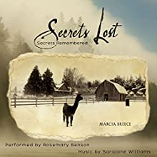 Secrets Lost: Secrets Remembered (       UNABRIDGED) by Marcia Breece Narrated by Rosemary Benson