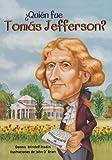 Quien fue Tomas Jefferson? /Who Was Thomas Jefferson? (Quien Fue?/ Who Was?) (Spanish Edition)