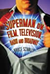 Superman on Film, Television, Radio a...