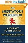The Meditator's Workbook: A Journey t...