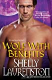 Wolf with Benefits (Brava Paranormal Romance) by Shelly Laurenston