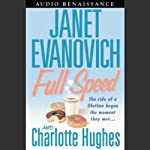 Full Speed (       UNABRIDGED) by Janet Evanovich, Charlotte Hughes Narrated by Lorelei King
