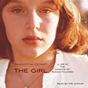 The Girl: A Life Lived in the Shadow of Roman Polanski | [Samantha Geimer]