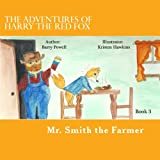 img - for The Adventures of Harry the Red Fox: Mr. Smith the Farmer (Volume 3) book / textbook / text book