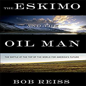 The Eskimo and the Oil Man Audiobook
