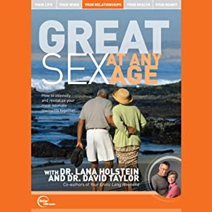 Great Sex at Any Age (Live) | [Dr. Lana Holstein, Dr. David Taylor]