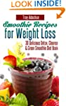 Smoothie Recipes for Weight Loss - 30...