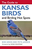 img - for The Guide to Kansas Birds and Birding Hot Spots book / textbook / text book