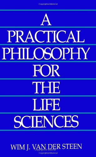 A Practical Philosophy for the Life Sciences (Suny Series in Philosophy and Biology)