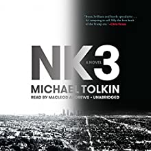 NK3 Audiobook by Michael Tolkin Narrated by MacLeod Andrews