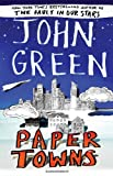 Paper Towns (140884818X) by Green, John