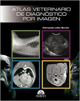 Atlas veterinario de diagnóstico por imagen: FERNANDO LISTE BURILLO
