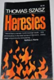 Heresies (0385111622) by Szasz, Thomas Stephen
