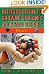 Berries: An Introduction To Growing O...