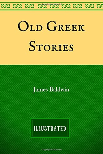 Old Greek Stories: By James Baldwin - Illustrated (The God Of Old compare prices)