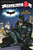 Batman - The Dark Knight - I Am Batman: I Can Read!: v. 2