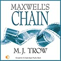 Maxwell's Chain Audiobook by M. J. Trow Narrated by Peter Wickham