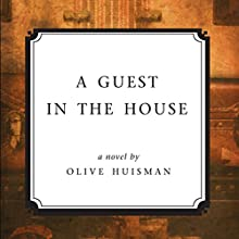 A Guest in the House (       UNABRIDGED) by Olive Huisman Narrated by Rachael Sweeden