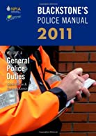 Blackstone's Police Manual Volume 4: General Police Duties : Volume 4