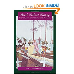 Death Without Weeping: The Violence of Everyday Life in Brazil by Nancy Scheper-Hughes