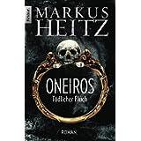"""Oneiros - T�dlicher Fluch: Romanvon """"Markus Heitz"""""""