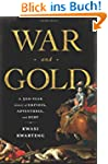 War and Gold: A 500-Year History of E...