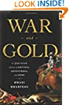 War and Gold: A Five-Hundred-Year His...