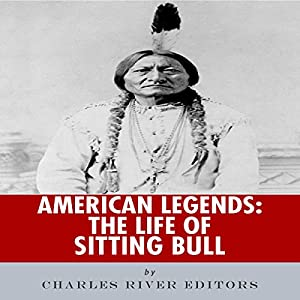 American Legends: The Life of Sitting Bull Audiobook
